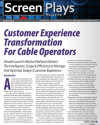As cable companies respond to new service opportunities amid intensifying competitive pressures, nothing is more important to success than their ability to transform the customer experience across all residential and commercial services.
